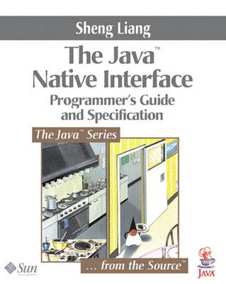 Java? Native Interface: Programmer's Guide and Specification