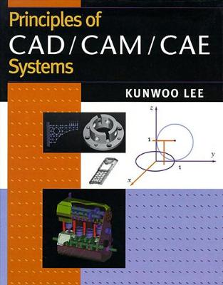 Principles of CAD/CAM/CAE: United States Edition