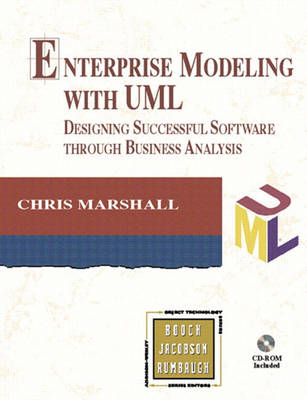 Enterprise Modeling with UML: Designing Successful Software through Business Analysis