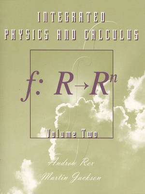 Integrated Physics and Calculus, Volume 2