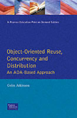 Object Oriented Reuse: Concurrency and Distribution, An Ada-Based