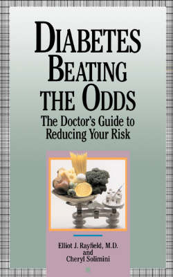 Diabetes Beating The Odds: The Doctor's Guide To Reducing Your Risk
