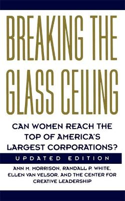 Breaking The Glass Ceiling: Can Women Reach The Top Of America's Largest Corporations. Updated Edition