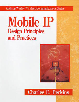 Mobil IP: Design Principles and Practices