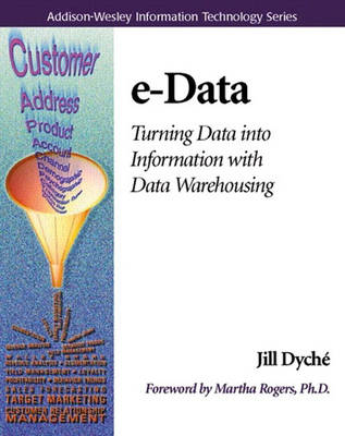 e-Data: Turning Data Into Information With Data Warehousing