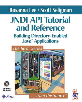 JNDI API Tutorial and Reference: Building Directory-Enabled Java (TM) Applications
