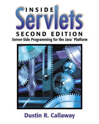 Inside Servlets: Server-Side Programming for the Java (TM) Platform