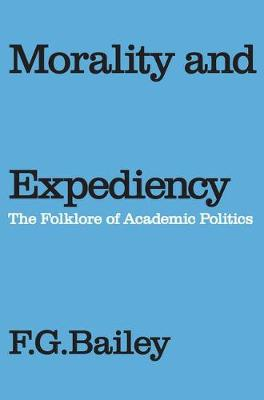 Morality and Expediency: The Folklore of Academic Politics