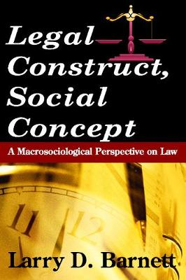 Legal Construct, Social Concept: A Macrosociological Perspective on Law