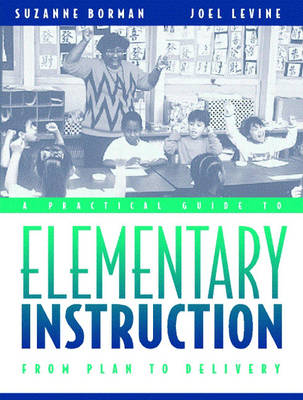 A Practical Guide to Elementary Instruction: From Plan to Delivery