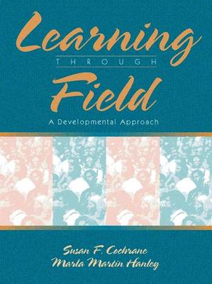 Learning Through Field: A Developmental Approach