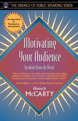 Motivating Your Audience: Speaking to the Heart