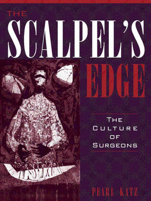 The Scalpel's Edge: The Culture of Surgeons