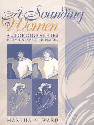 A Sounding of Women: Autobiographies from Unexpected Places