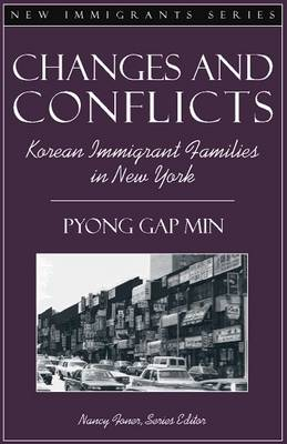 Changes and Conflicts: Korean Immigrant Families in New York (Part of the New Immigrants Series)