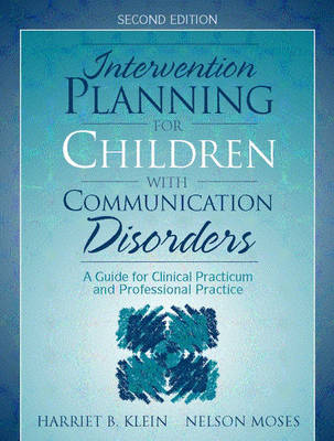 Intervention Planning for Children with Communication Disorders: A Guide for Clinical Practicum and Professional Practice