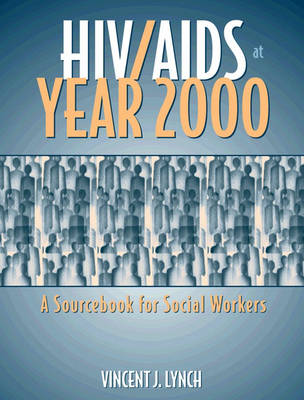HIV/AIDS at Year 2000: A Sourcebook for Social Workers