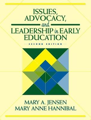 Issues, Advocacy, and Leadership in Early Education