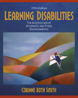 Learning Disabilities: The Interaction of Students and their Environments