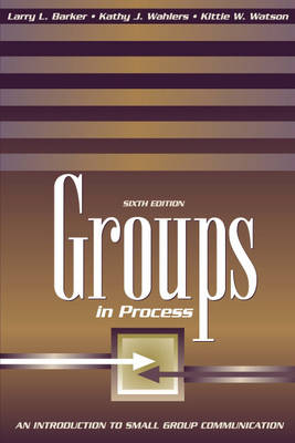 Groups in Process: An Introduction to Small Group Communication