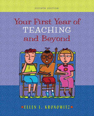 Your First Year of Teaching and Beyond