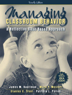 Managing Classroom Behavior: A Reflective Case-Based Approach