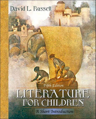 Literature for Children: A Short Introduction (with MyLabSchool)