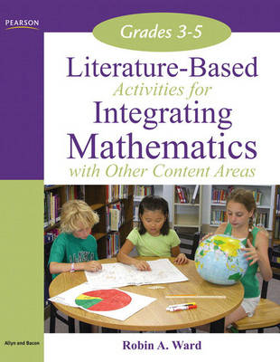 Literature-Based Activities for Integrating Mathematics with Other Content Areas 3-5