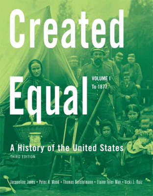 Created Equal: A History of the United States, Volume 1 (to 1877)