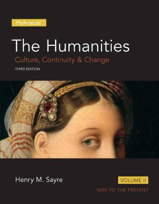 Humanities: Culture, Continuity and Change, Volume II, The,  Plus NEW MyArtsLab  -- Access Card Package