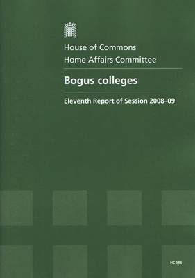 Bogus Colleges: Eleventh Report of Session 2008-09 - Report, Together with Formal Minutes, Oral and Written Evidence