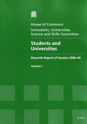 Students and Universities: Eleventh Report of Session 2008-09: v. 1: Report, Together with Formal Minutes