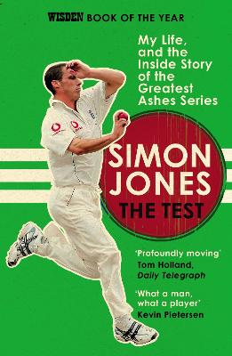 The Test: My Life, and the Inside Story of the Greatest Ashes Series