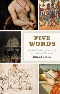Five Words: Critical Semantics in the Age of Shakespeare and Cervantes