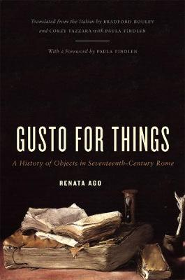 Gusto for Things: A History of Objects in Seventeenth-century Rome
