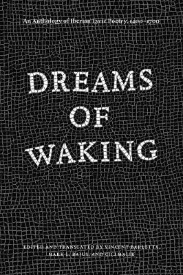Dreams of Waking: An Anthology of Iberian Lyric Poetry, 1400-1700