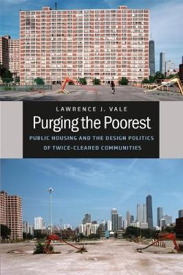 Purging the Poorest: Public Housing and the Design Politics of Twice-cleared Communities
