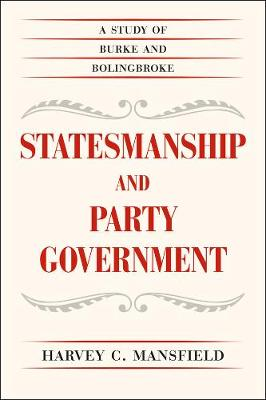 Statesmanship and Party Government: A Study of Burke and Bolingbroke