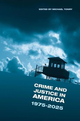 Crime and Justice: Crime and Justice in America: 1975-2025: volume 42