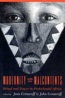 Modernity and Its Malcontents: Ritual and Power in Postcolonial Africa