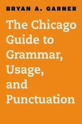 The Chicago Guide to English Grammar, Usage, and Punctuation