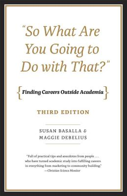 """So What are You Going to Do With That?"": Finding Careers Outside Academia"