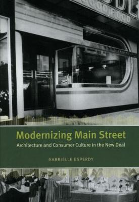 Modernizing Main Street: Architecture and Consumer Culture in the New Deal
