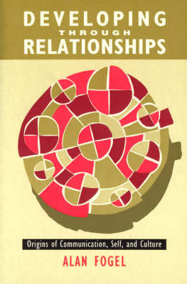 Developing Through Relationships: Origins of Communication, Self and Culture