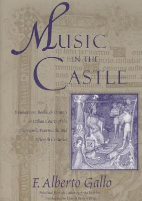 Music in the Castle: Troubadours, Books and Orators in Italian Courts of the Thirteenth, Fourteenth and Fifteenth Centuries