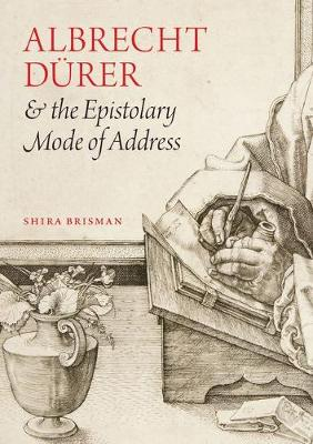 Albrecht D Rer and the Epistolary Mode of Address