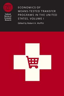 Economics of Means-Tested Transfer Programs in the United States, Volume I: Volume I