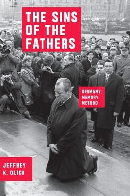 The Sins of the Fathers: Germany, Memory, Method