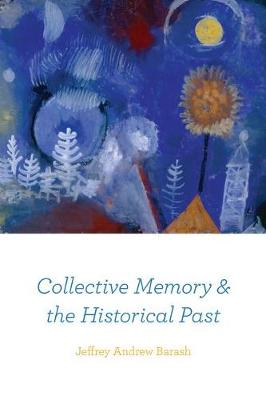 Collective Memory and the Historical Past