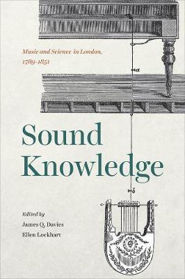 Sound Knowledge: Music and Science in London, 1789-1851